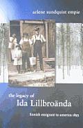 The Legacy of Ida Lillbroanda: Finnish Emigrant to America 1893