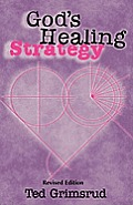 God's Healing Strategy, Revised Edition: An Introduction to the Bible's Main Themes