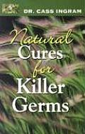 Natural Cures for Killer Germs Cover