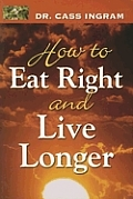 How to Eat Right & Live Longer