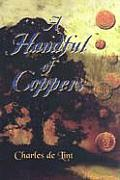 A Handful Of Coppers Signed Edition by Charles De Lint