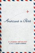 Americans In Paris A Literary Anthology
