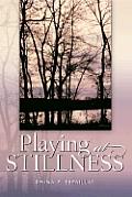 Playing At Stillness