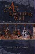 The Art of Executing Well: Rituals of Execution in Renaissance Italy