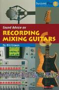 Sound Advice on Recording & Mixing Guitars With CD