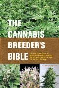 Cannabis Breeders Bible The Definitive Guide to Marijuana Genetics Cannabis Botany & Creating Strains for the Seed Market