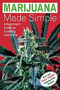 Marijuana Made Simple: A Beginner's Guide to Growing Like a Pro Cover