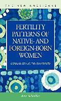 Fertility Patterns of Native- And Foreign-Born Women: Assimilating to Diversity