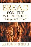 Bread for the Wilderness: Baking as Spiritual Craft