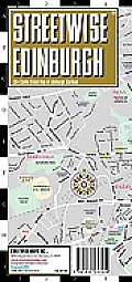 Streetwise Edinburgh Map - Laminated City Center Street Map of Edinburgh, Scotland: Folding Pocket Size Travel Map (Streetwise)