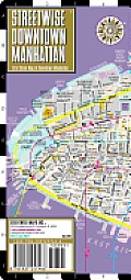 Streetwise Downtown Manhattan Map - Laminated Street Map of Downtown Manhattan, NY: Folding Pocket Size Travel Map