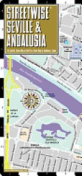 Streetwise Seville Map - Laminated City Center Street Map of Seville, Spain & Andalusia: Folding Pocket Size Travel Map (Streetwise)