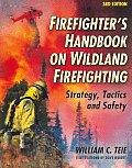 Firefighters Handbook On Wildland Firefighting 3rd edition