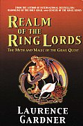 Realm of the Ring Lords The Myth & Magic of the Grail Quest