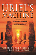 Uriel's Machine: Uncovering the Secrets of Stonehenge, Noah's Flood, and the Dawn of Civilization