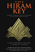 The Hiram Key: Pharaohs, Freemasonry and the Discovery of the Secret Scrolls of Jesus