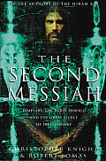 Second Messiah Templars the Turin Shroud & the Great Secret of Freemasonry