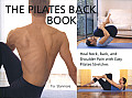 Pilates Back Book Heal Neck Back & Shoulder Pain with Easy Pilates Stretches