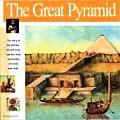 The Great Pyramid: The Story of the Farmers, the God-King and the Most Astonding Structure Ever Built