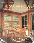 Solar House : Passive Heating and Cooling (02 Edition)