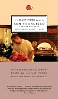 The Slow Food Guide To San Francisco and the Bay Area: Restaurants, Markets, and Bars (Slow Food Guides)
