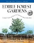 Edible Forest Gardens Volume 1 Ecological Vision & Theory for Temperate Climate Permaculture