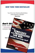 Dont Think of an Elephant Know Your Values & Frame the Debate The Essential Guide for Progressives With How Democrats & Progressives Can Win Solutions form George Lakoff DVD