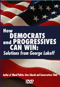 How Democrats and Progressives Can Win: Solutions from George Lakeoff (DVD)