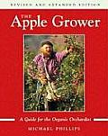 Apple Grower A Guide for the Organic Orchardist