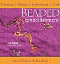 Beaded Embellishment: Techniques & Designs for Embroidering on Cloth (Beadwork How-To Book)