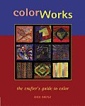 Color Works: The Crafter's Guide to Color Cover