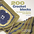 200 Crochet Blocks for Blankets Throws & Afghans Crochet Squares to Mix & Match