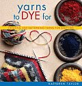 Yarns to Dye for Creating Self Patterning Yarns for Knitting