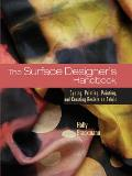 Surface Designers Handbook Dyeing Printing Painting & Creating Resists on Fabric