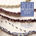 100 Beaded Jewelry Designs: Easy-To-Bead Necklaces, Bracelets, Brooches, and More Cover