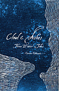 Cloud & Ashes Three Winters Tales