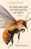 At the Mouth of the River of Bees Stories