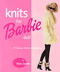Knits For Barbie Doll 75 Fabulous Fash