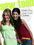 Sew Teen Make Your Own Cool Clothes