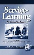 Service-Learning the Essence of the Pedagogy (Hc)