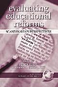 Evaluating Educaitonal Reforms: Scandinavian Perspectives (PB) (Evaluation and Society)