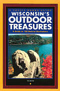Wisconsin's Outdoor Treasures: A Guide to 150 Nature Destinations (Trails Books Guide)