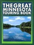 The Great Minnesota Touring Book: 30 Spectacular Auto Trips