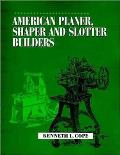 American Planer, Shaper and Slotter Builders