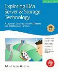 Exploring IBM Server & Storage Technology: A Laymen's Guide to the IBM Eserver and Totalstorage Families