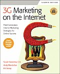 3g Marketing on the Internet, Seventh Edition: Third Generation Internet Marketing Strategies for Online Success