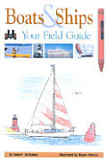 Boats & Ships Your Field Guide