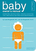 The Baby Owner's Manual: Operating Instructions, Trouble-Shooting Tips, and Advice on First-Year Maintenance Cover