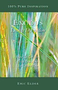 Exodus: Lessons in Freedom: How to Get Free, Stay Free and Set Others Free