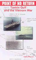 Point of No Return: Tonkin Gulf and the Vietnam War (First Battles)